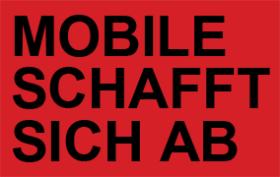 Mobile schafft sich ab